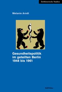 Gesundheitspolitik im geteilten Berlin 1948 bis 1961