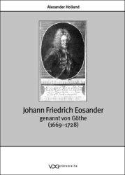 Johann Friedrich Eosander genannt von Göthe (1669-1728)