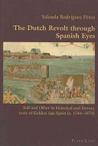 The Dutch Revolt through Spanish Eyes