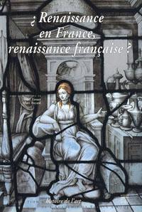 ¿Renaissance en France, renaissance française?