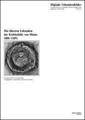 Die ältesten Urkunden der Erzbischöfe von Mainz (888-1109)