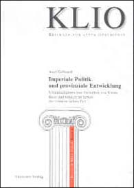 Imperiale Politik und provinziale Entwicklung