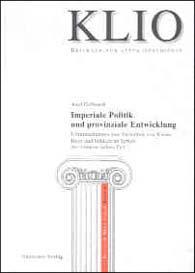 Imperiale Politik und provinziale Entwicklung