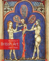 The History of British Art 600-1600