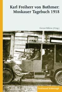 Karl Freiherr von Bothmer: Moskauer Tagebuch 1918