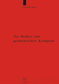 """Der Mythos vom """"germanischen"""" Königtum"""