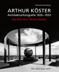 Arthur Köster - Architekturfotografie 1926-1933