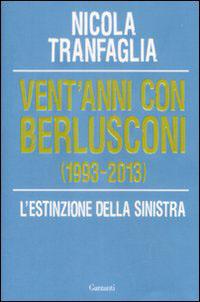 Vent'anni con Berlusconi (1993-2013)