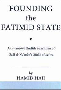 Founding the Fatimid State: The Rise of an Early Islamic Empire