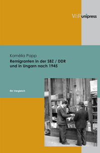 Remigranten in der SBZ / DDR und in Ungarn nach 1945