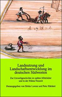 Landnutzung und Landschaftsentwicklung im deutschen Südwesten