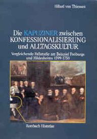 Die Kapuziner zwischen Konfessionalisierung und Alltagskultur