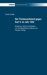 Der Fürstenaufstand gegen Karl V. im Jahr 1552