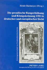 Die preußische Rangerhöhung und Königskrönung 1701 in deutscher und europäischer Sicht
