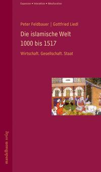 Die islamische Welt 1000 bis 1517