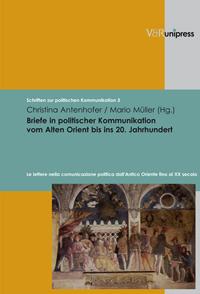 Briefe in politischer Kommunikation vom Alten Orient bis ins 20. Jahrhundert