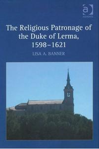 The Religious Patronage of the Duke of Lerma