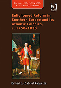 Enlightened Reform in Southern Europe and its Atlantic Colonies, c.1750-1830