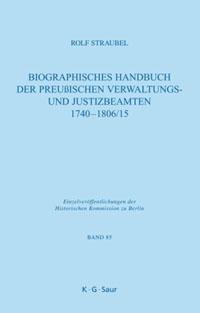 Biographisches Handbuch der preußischen Verwaltungs- und Justizbeamten 1740-1806/15