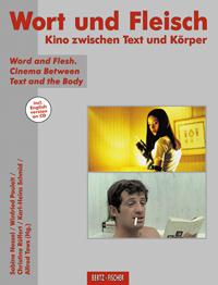 Wort und Fleisch: Kino zwischen Text und Körper