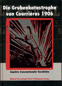 Die Grubenkatastrophe von Courrières 1906