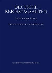 Der Reichstag zu Augsburg 1555