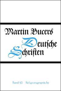 Deutsche Schriften, Band 9,2: Religionsgespräche (1541-1542)