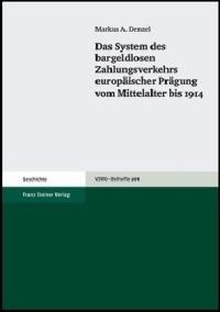 Das System des bargeldlosen Zahlungsverkehrs europäischer Prägung vom Mittelalter bis 1914