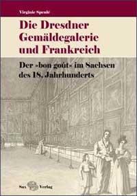 Die Dresdner Gemäldegalerie und Frankreich