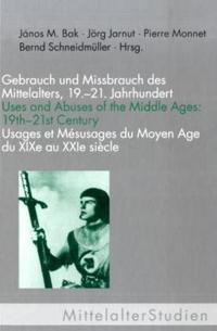 Gebrauch und Missbrauch des Mittelalters, 19.-21.Jahrhundert