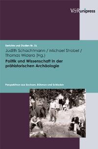 Politik und Wissenschaft in der prähistorischen Archäologie