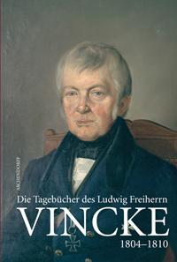 Die Tagebücher des Ludwig Freiherrn von Vincke 1789-1844. Band 5: 1804-1810