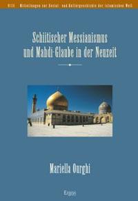 Schiitischer Messianismus und Mahdī-Glaube in der Neuzeit