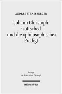 """Johann Christoph Gottsched und die """"philosophische"""" Predigt"""