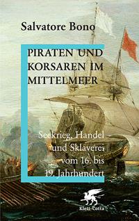 Piraten und Korsaren im Mittelmeer