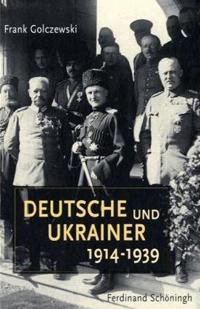 Deutsche und Ukrainer 1914-1939