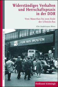 Widerständiges Verhalten und Herrschaftspraxis in der DDR
