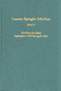 Schriften, Bd. 2: Schriften der Jahre September 1525 - April 1529. Herausgegeben und bearbeitet von Berndt Hamm, Wolfgang Huber und Gudrun Litz