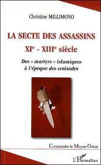 La secte des assassins XIe - XIIIe siècle
