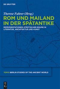 Rom und Mailand in der Spätantike