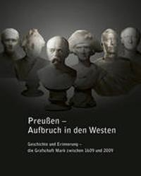 Preußen - Aufbruch in den Westen
