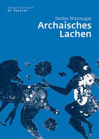 Archaisches Lachen
