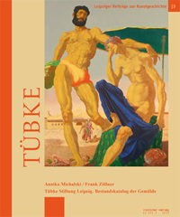 Tübke Stiftung Leipzig. Bestandskatalog der Gemälde