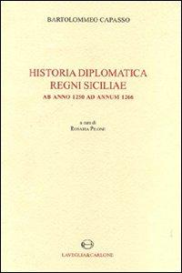 Historia diplomatica Regni Siciliae ab anno 1250 ad annum 1266
