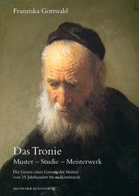 Das Tronie - Muster, Studie und Meisterwerk