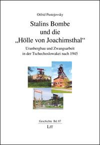 """Stalins Bombe und die """"Hölle von Joachimsthal"""""""