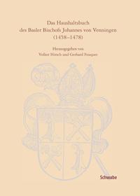 Das Haushaltsbuch des Basler Bischofs Johannes von Venningen (1458-1478)
