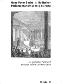 Badischer Parlamentarismus 1819 bis 1870