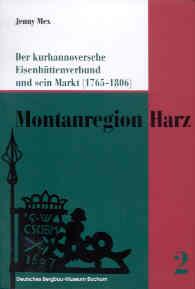Der kurhannoversche Eisenhüttenverband und sein Markt (1765-1806)