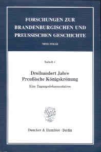 Dreihundert Jahre Preußische Königskrönung